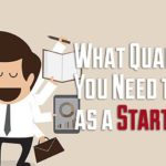 What Qualities do You Need to have as a Startup CEO ?