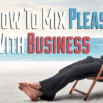 How To Mix Pleasure With Business