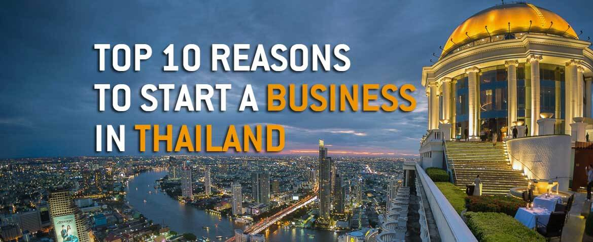 TOP 10 REASONS  TO START A BUSINESS  IN THAILAND